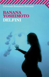 Delfini, banana Yoshimoto, Feltrinelli libri classici moderni, libri