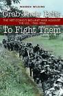 Grab Their Belts To Fight Them: The Viet Cong's Big Unit War Against the US, 1965-1966 by Warren Wilkins (Hardback, 2011)