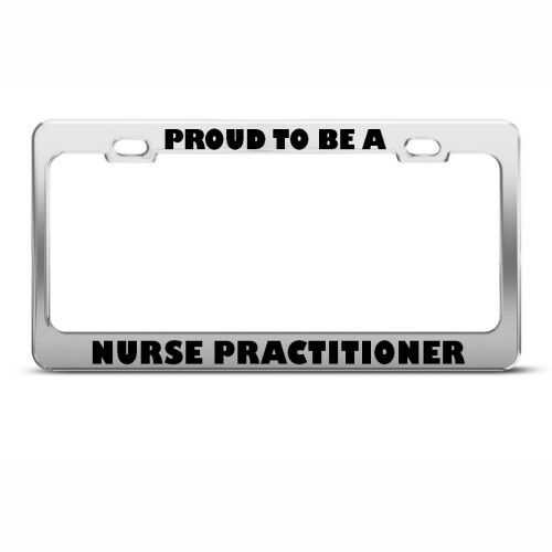 PROUD TO BE A NURSE PRACTITIONER License Plate Frame Tag Holder