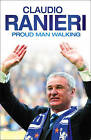 Proud Man Walking by Claudio Ranieri (Paperback, 2009)