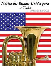 Música Dos Estados Unidos para a Tuba : 10 Canções Patrióticas by Uncle Sam...