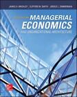 Managerial Economics and Organizational Architecture by Jerold L. Zimmerman, James A. Brickley and Clifford W., Jr. Smith (2015, Hardcover)