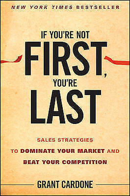 1 of 1 - If You're Not First, You're Last: Sales Strategies to Dominate Your Market and B
