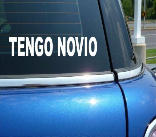 TENGO NOVIO  I HAVE A BOYFRIEND SPANISH FUNNY CAR DECAL BUMPER STICKER WALL
