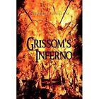 Grissom's Inferno 9781441568007 by Stephen P Matava Hardback