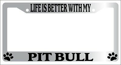 Paws Chrome License Plate Frame Life Is Better With My Bull Terrier Auto 320