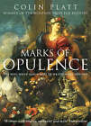 Marks of Opulence: The Why, When and Where of Western Art 1000-1914 by Colin Platt (Paperback, 2005)