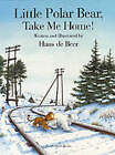 Little Polar Bear, Take Me Home! by Hans De Beer (Paperback, 2001)