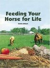 Feeding Your Horse for Life by Diane Morgan (Hardback, 2005)