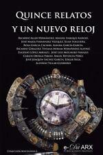 Quince Relatos y un Nuevo Reloj by Varios Autores (2016, Paperback)