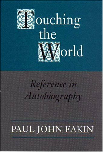 Touching the World  Reference in Autobiography