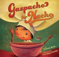 Gazpacho for Nacho by Tracey C. Kyle (2014, Hardcover)