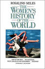 The Women's History of the World by Rosalind Miles (Paperback, 1989)