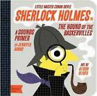 Little Master Conan Doyle: Sherlock Holmes in the Hound of the Baskervilles by Jennifer Adams, Alison Oliver (Board book, 2013)