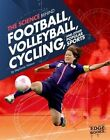 The Science Behind Football, Volleyball, Cycling, and Other Popular Sports by Stephanie Watson (Hardback, 2016)