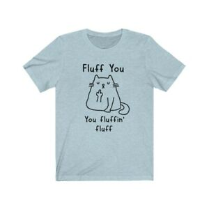 Working My Fluff in to Tough Cat Fluff You Fluffin Fluff Shirt Cat Lover Animal Lover Gift Fluffin Fluff Crazy Cat Lady Gift Cute Cat Shirt Funny Cat Shirt