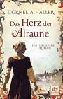 Das Herz der Alraune von Cornelia Haller (2015, Taschenbuch)