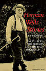 Herman Wells Stories: As Told by His FFriends on His 90th Birthday by Indiana University Press (Paperback, 1988)