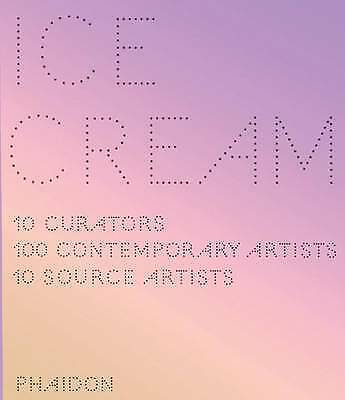 1 of 1 - Ice Cream: 10 Curators, 100 Contemporary Artists, 10 Source Artists