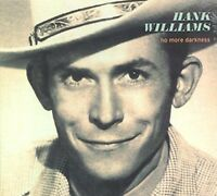 Hank Williams - No More Darkness - Import Cd - Sealed
