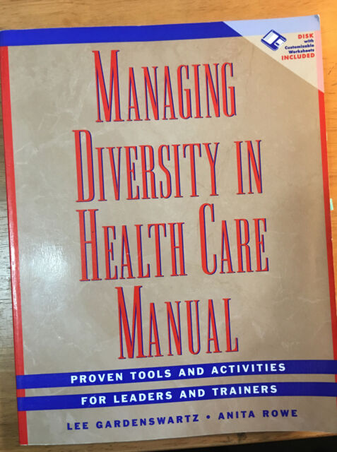 Managing Diversity in Health Care Manual : Proven Tools and Activities for...