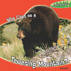 Who Lives on a Towering Mountain? by Rachel Lynette (Hardback, 2010)
