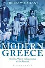 Modern Greece: From the War of Independence to the Present by Thomas W. Gallant (Hardback, 2016)