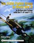 356th Fighter Group in World War II: In Action Over Europe With the P-47 and P-51 by Kent D. Miller (Hardback, 2004)