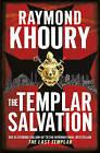 The Templar Salvation by Raymond Khoury (Hardback, 2011)