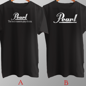 The Best Reason to Play Drums T-Shirt Cotton Brand New Pearl