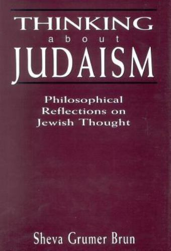 Thinking about Judaism : Philosophical Reflections on Jewish Thought