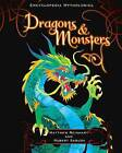 Encyclopedia Mythologica: Dragons & Monsters by Robert Sabuda, Matthew Reinhart (Hardback, 2011)