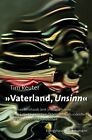 »Vaterland, Unsinn « von Tim Reuter (2013, Gebundene Ausgabe)