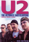 U2 : The Ultimate Encyclopedia by Mark Chatterton (Paperback, 2003)