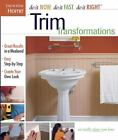 Do It Now Do It Fast Do It Right: Trim Transformations by Taunton Press Staff (2004, Paperback)