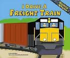 I Drive a Freight Train by Phd Sarah Bridges (Hardback, 2006)