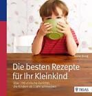 Die besten Rezepte für Ihr Kleinkind von Anne Iburg (2015, Taschenbuch)