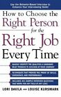How to Choose the Right Person for the Right Job Every Time by Davila (Hardback, 2004)