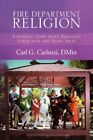 Fire Department Religion 9781436326223 by Carl G Carlozzi Paperback