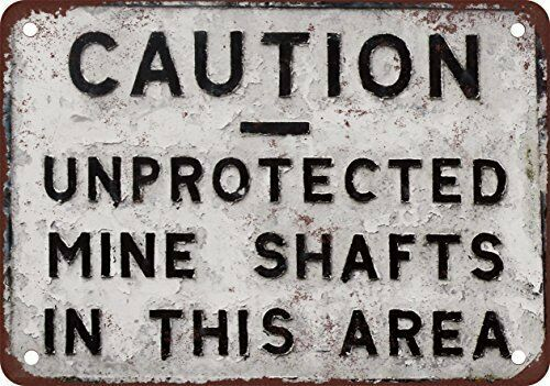 Unprotected Mine Shafts Vintage look Reproduction Metal Sign 8 x 12