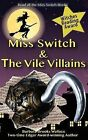 Miss Switch and the Vile Villains by Barbara Brooks Wallace (Paperback / softback, 2012)