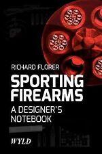 Sporting Firearms : A Designer's Notebook by Richard Florer (2012, Paperback)