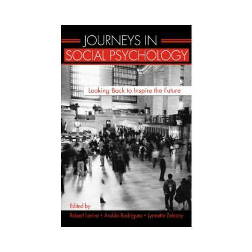Journeys in Social Psychology by Robert Levine, Aroldo Rodrigues, Lynnette C ...