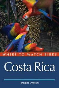Where to Watch Birds in Costa Rica by Barrett Lawson  Paperback Book  97814081 - Leicester, United Kingdom - Where to Watch Birds in Costa Rica by Barrett Lawson  Paperback Book  97814081 - Leicester, United Kingdom
