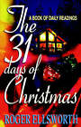31 Days of Christmas by Roger Ellsworth (Paperback, 1999)