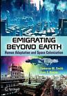 Emigrating Beyond Earth by Cameron M. Smith, Evan T. Davies (Paperback, 2012)