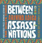 Between the Assassinations by Aravind Adiga (CD-Audio, 2009)