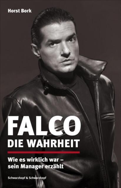 Falco Die Wahrheit Horst Bork Gebundene Ausgabe gebunden Biografie Johann Hölzel