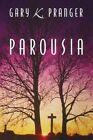 Parousia by Gary K Pranger (Paperback / softback, 2014)