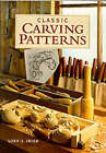 Classic Carving Patterns by Lora S. Irish (Paperback, 1999)